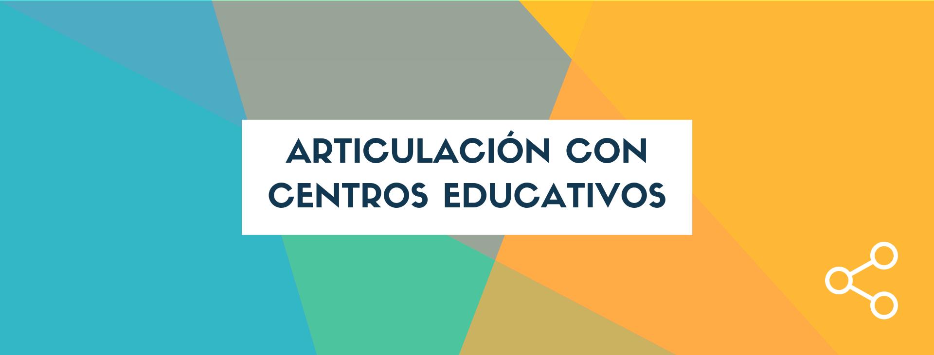 Articulación con centros educativos